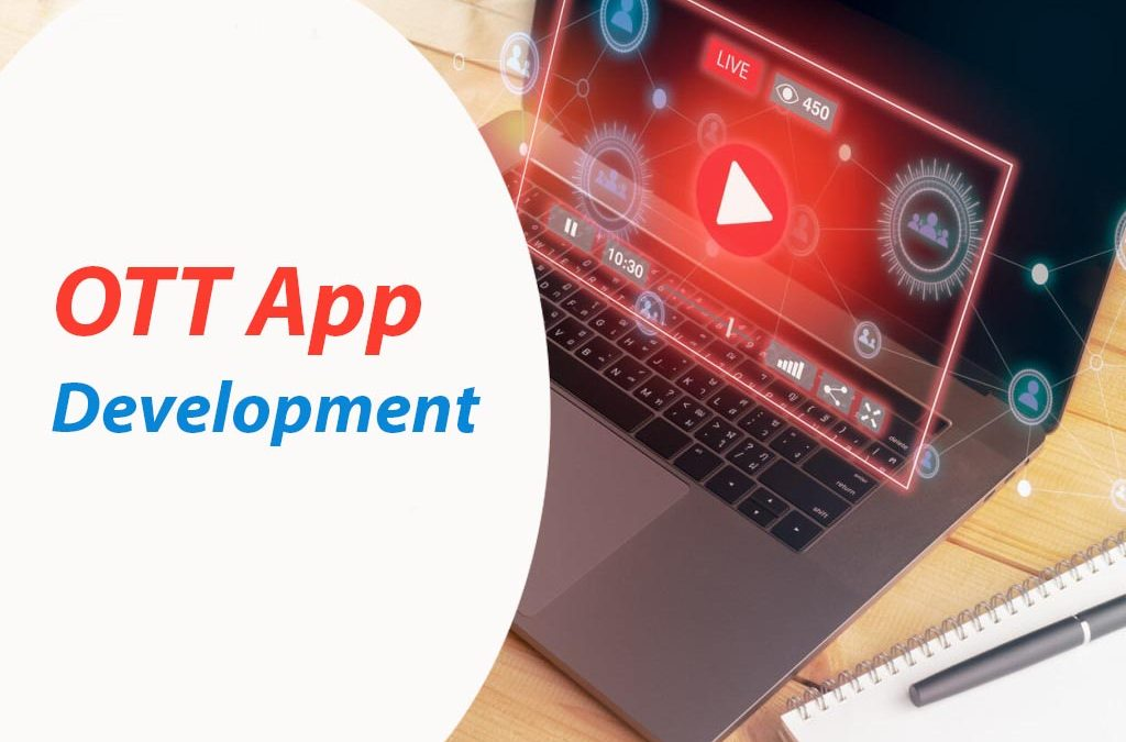 OTT App Development – Video App Software Solution | Video Streaming App Development